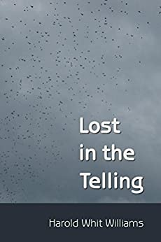 Lost in the Telling by [Harold Whit Williams]