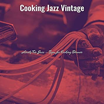 Lively Trio Jazz - Bgm for Cooking Dinner