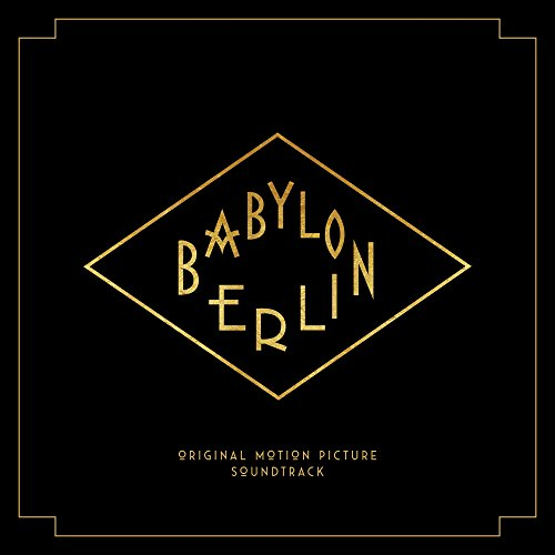 Babylon Berlin - Original Motion Picture Soundtrack