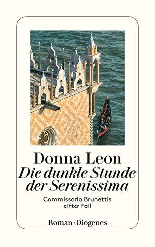 Die dunkle Stunde der Serenissima: Commissario Brunettis elfter Fall