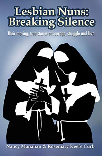 Compare Textbook Prices for Lesbian Nuns: Breaking Silence Illustrated Edition ISBN 9781935226635 by Manahan, Nancy,Keefer Curb, Rosemary