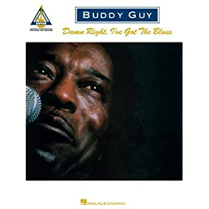 Buddy Guy – Damn Right, I've Got the Blues Songbook (Guitar Recorded Versions) (English Edition)