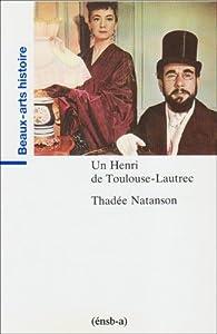 Un Henri de Toulouse-Lautrec par Thadée Natanson