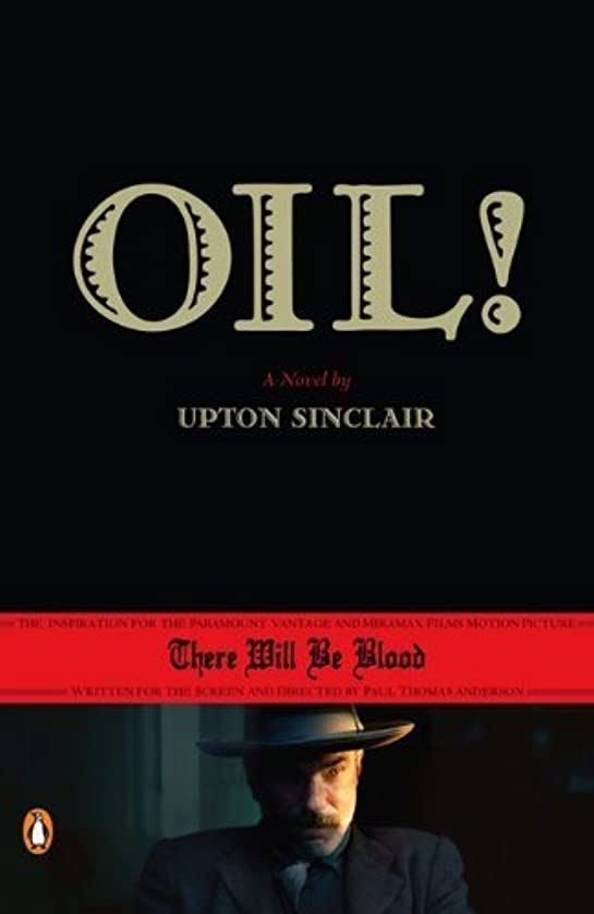 Oil! by Sinclair, Upton. (Penguin Books,2007) [Paperback]