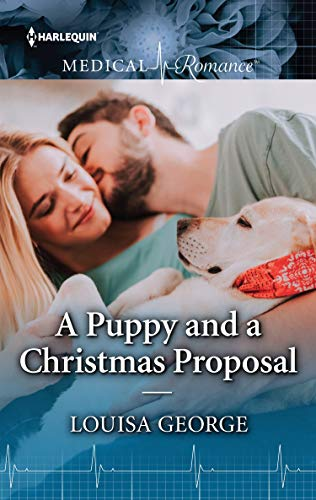 A Puppy and a Christmas Proposal (Harlequin Medical Romance)