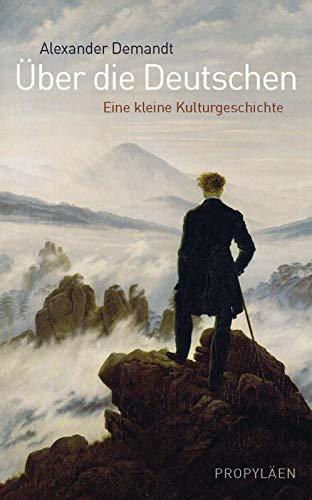 Über die Deutschen: Eine kleine Kulturgeschichte (0)