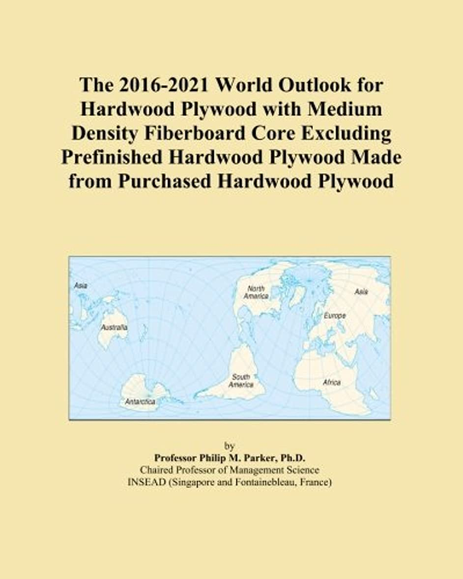 The 2016-2021 World Outlook for Hardwood Plywood with Medium Density Fiberboard Core Excluding Prefinished Hardwood Plywood Made from Purchased Hardwood Plywood
