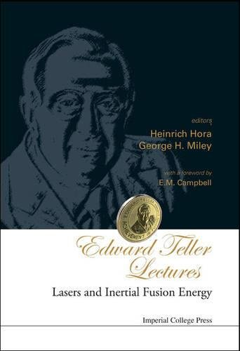 H, M: Edward Teller Lectures: Lasers And Inertial Fusion En: Lasers and Inertial Fusion Energy