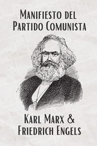 El Manifiesto del Partido Comunista (Spanish) (Translated): La Traducción Actualizada