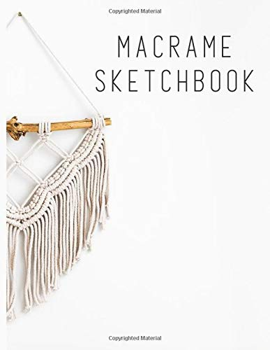 Macrame Sketchbook with Cute Cover: Notebook for Drawing your Macrame Projects   BIG FORMAT   COLOR INTERIOR