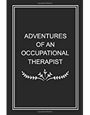 "Adventures of An Occupational Therapist: occupational therapist notebook, funny occupational therapy, therapy gifts, 6"" x 9"", 120 Pages."