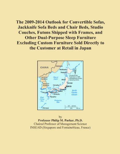 The 2009-2014 Outlook for Convertible Sofas, Jackknife Sofa Beds and Chair Beds, Studio Couches, Futons Shipped with Frames, and Other Dual-Purpose ... Directly to the Customer at Retail in Japan