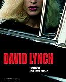 David Lynch - Entretiens avec Chris Rodley, films, photographies, peintures