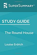 Study Guide: The Round House by Louise Erdrich (SuperSummary)