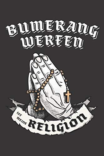 Bumerangwerfen Ist Meine Religion: DIN A5 6x9 I 120 Seiten I Punkteraster I Notizbuch I Notizheft I Notizblock I Geschenk I Geschenkidee