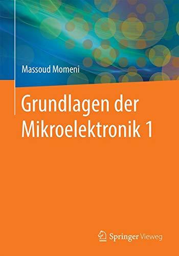 Grundlagen der Mikroelektronik 1 (German Edition)