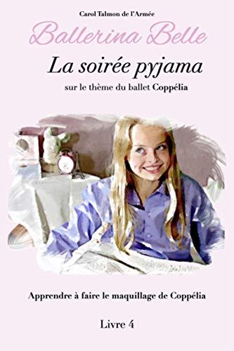 La soirée pyjama (Ballerina Belle t. 4) (French Edition)
