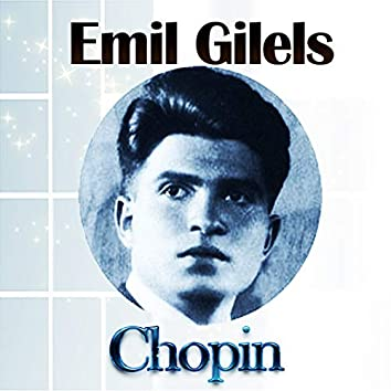 Emil Gilels - Chopin