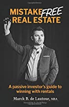 MISTAKE FREE REAL ESTATE: A passive investor's guide to winning with rentals