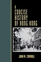 A Concise History of Hong Kong (Critical Issues in History)