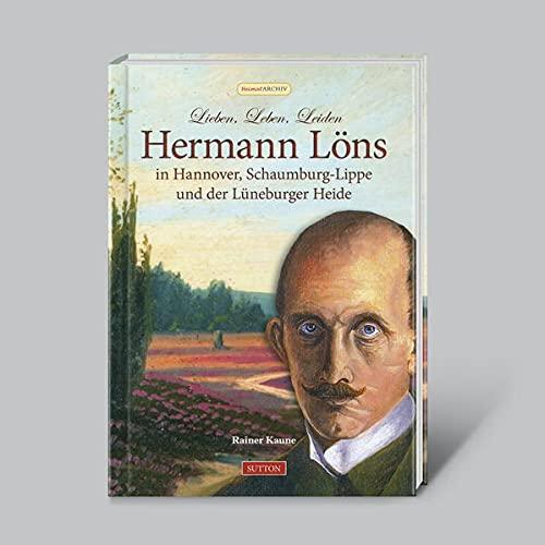 """""""Hermann Löns"""" in Hannover, Schaumburg-Lippe und der Lüneburger Heide"""