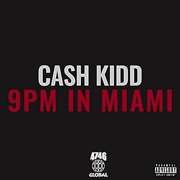 9pm in Miami