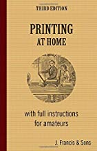 Printing at Home - Third Edition: with full instructions for amateurs
