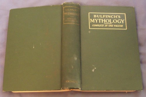Bullfinch's Mythology : The Age of Fable, The Age of Chivalry; Legends of Charlemagne : Complete in One Volume