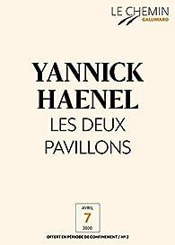 Le Chemin  - Les deux pavillons par Yannick Haenel