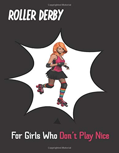 Roller Derby: For Girls Who Don't Play Nice: Lined Notebook or Journal   Tough Red Headed Girl with Rainbow Socks with Comic Cutout Design