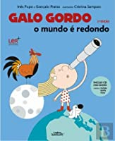 Galo Gordo - O Mundo é Redondo (Portuguese Edition)