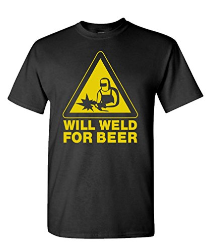 The Goozler Will Weld Beer Funny Mechanic Alcohol - Mens Cotton T-Shirt, L, Black
