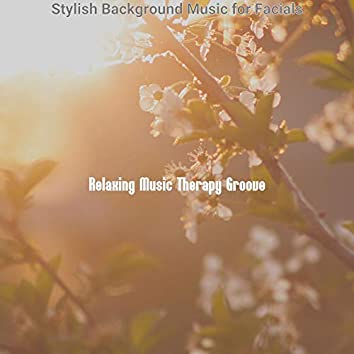 Stylish Background Music for Facials