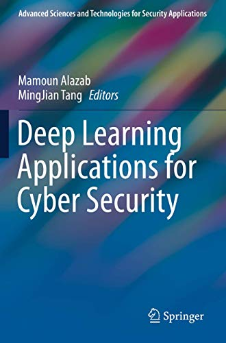 Deep Learning Applications for Cyber Security (Advanced Sciences and Technologies for Security Applications)