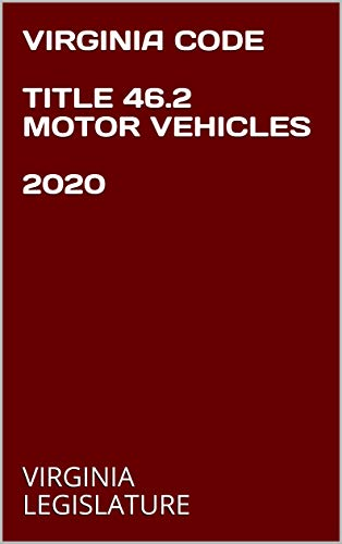 VIRGINIA CODE TITLE 46.2 MOTOR VEHICLES 2020 (English Edition)