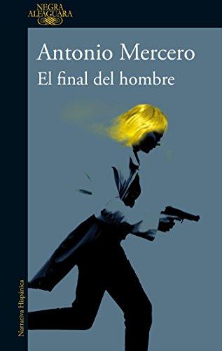 El final del hombre (Alfaguara Negra)