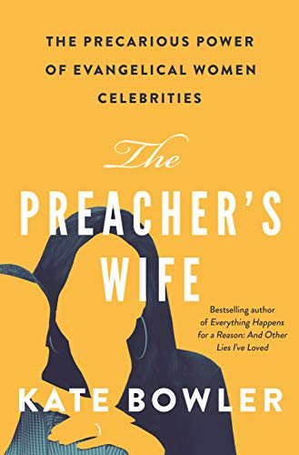 Image of The Preacher's Wife: The Precarious Power of Evangelical Women Celebrities