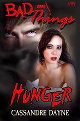 Bad Things Hunger Paperback