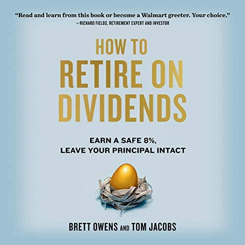 How to Retire on Dividends Earn a Safe 8 Leave Your Principal Intact product image