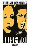 Baise-moi de Despentes. Virginie (1999) Broché