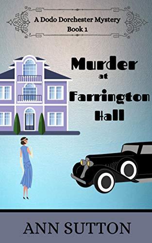 Murder at Farrington Hall (A Dodo Dorchester Mystery Book 1) by [Ann Sutton]