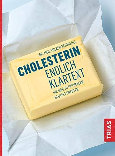 Cholesterin - endlich Klartext: Ihr Weg zu optimalen Blutfettwerten