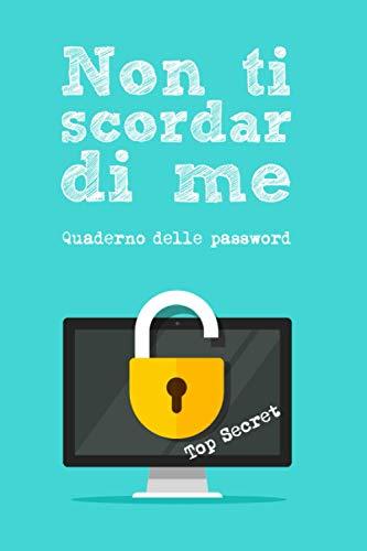 Non ti scordar di me: Quaderno delle password