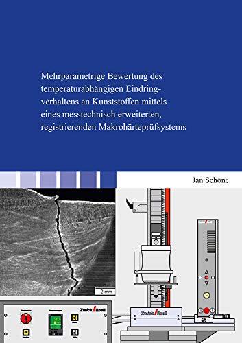 Mehrparametrige Bewertung des temperaturabhängigen Eindringverhaltens an Kunststoffen mittels eines messtechnisch erweiterten, registrierenden Makrohärteprüfsystems