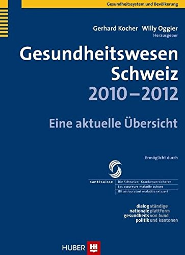 Gesundheitswesen Schweiz 2010-2012. Eine aktuelle Übersicht