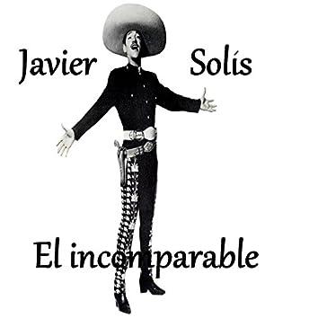 Javier Solís - El Incomparable