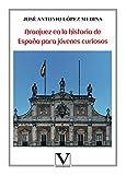 Aranjuez en la historia de España para jóvenes curiosos: 1 (Infantil-Juvenil)