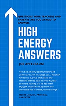 High Energy Answers: Questions your teachers and parents are too afraid to answer. by [Joe Apfelbaum]