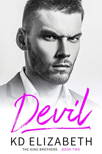 Devil: A Steamy, Small Town, Workplace Romance (The King Brothers Book 2) by [K.D. Elizabeth]