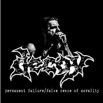 Permanent Failure/False Sense of Morality